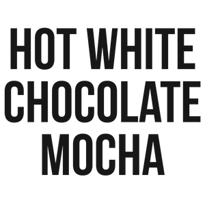 HOT WHITE CHOCOLATE MOCHA - Kona Mountain Coffee