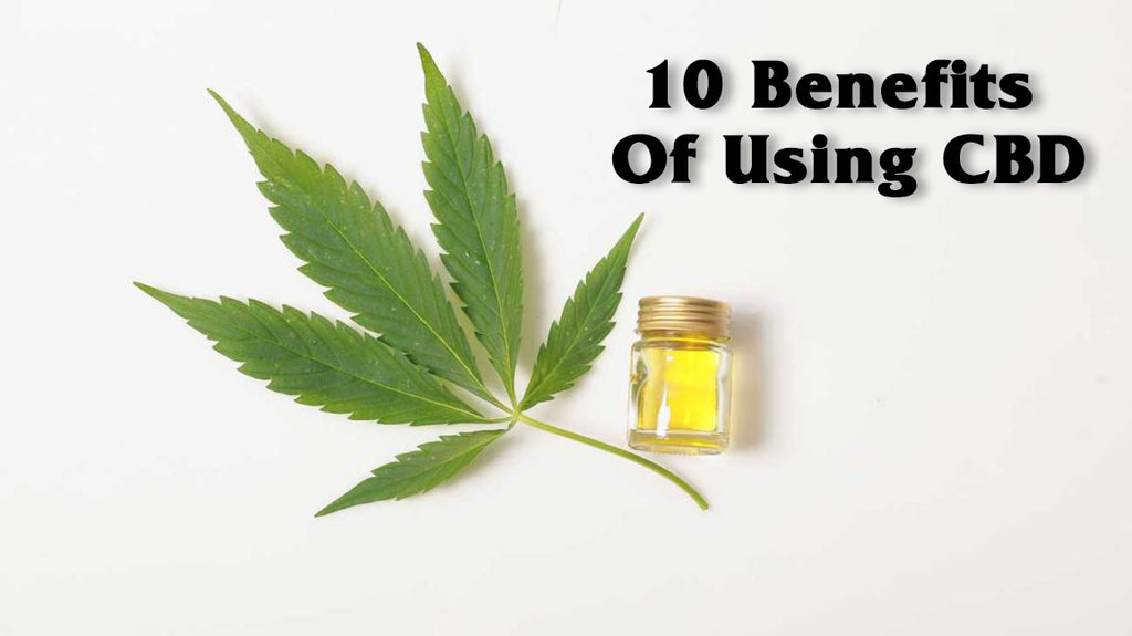 10 Benefits of using CBD
