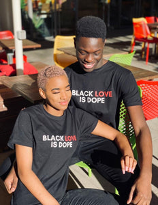 Unisex Tee | Black Love Is Dope (Colour)