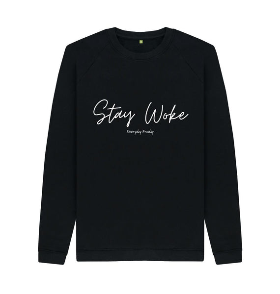 Black Unisex Sweatshirt | Stay Woke
