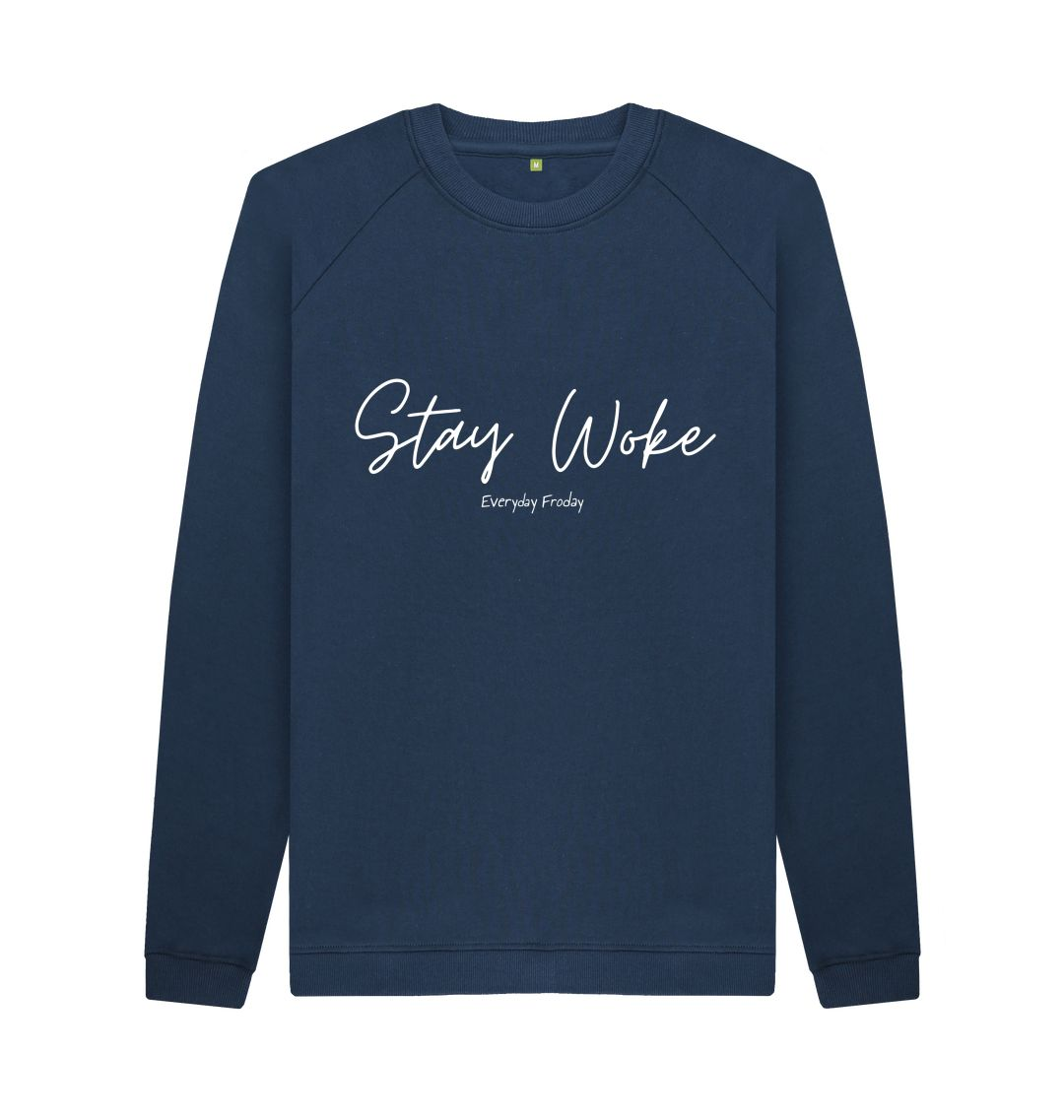 Navy Blue Unisex Sweatshirt | Stay Woke