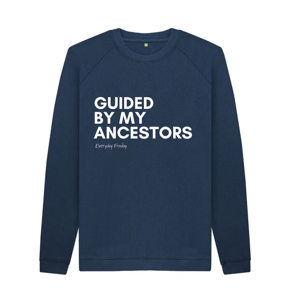 Navy Blue Unisex Sweatshirt | Guided by my ancestors  (coloured)