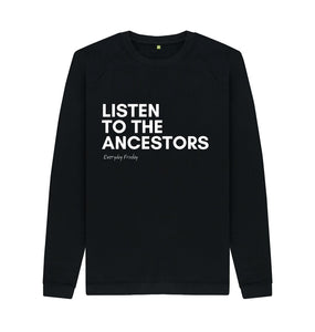 Black Unisex Sweatshirt | Listen to the ancestors (black)