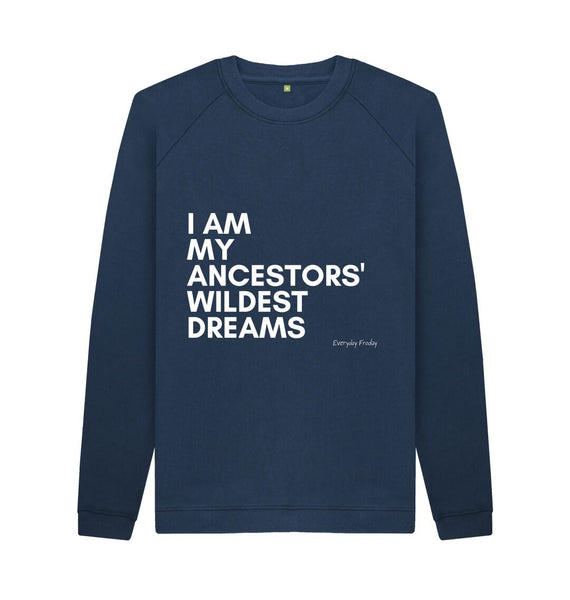 Navy Blue Unisex Sweatshirt | I am my ancestors' wildest dreams (NEW)