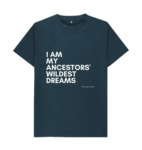 Denim Blue Unisex tee | I Am My Ancestors Wildest Dreams (NEW)