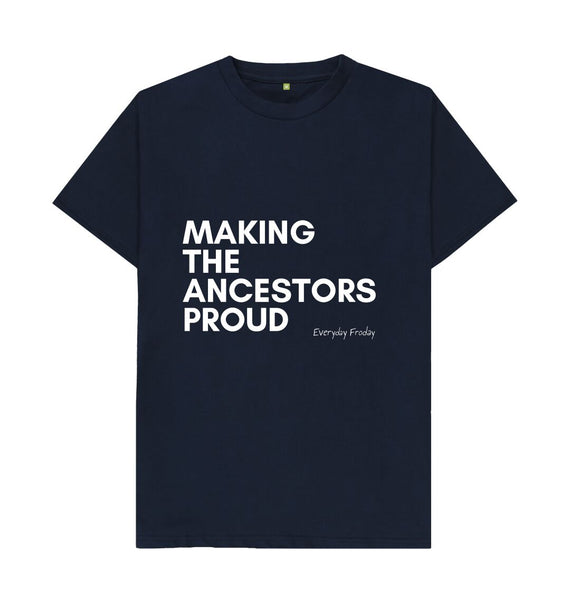 Navy Blue Unisex Tee | Making the ancestors proud (coloured)