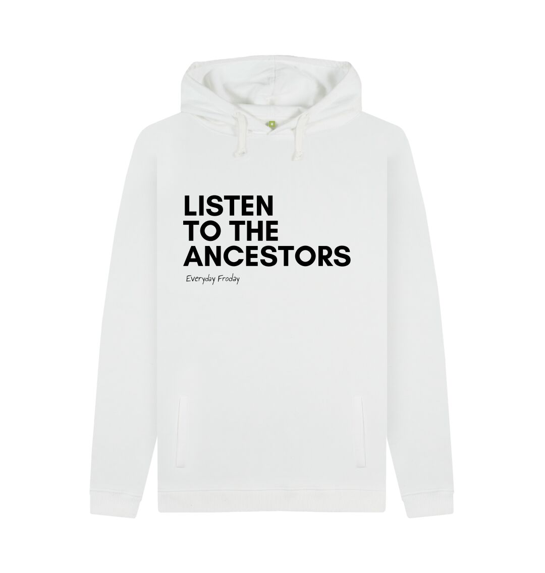 White Unisex Hoodie | Listen to the ancestors