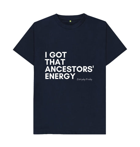 Navy Blue Unisex Tee | I got that ancestors energy (colour)