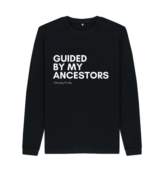 Black Unisex Sweatshirt | Guided by my ancestors  (coloured)