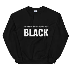 Unisex Sweatshirt | Rooting for Everybody Black