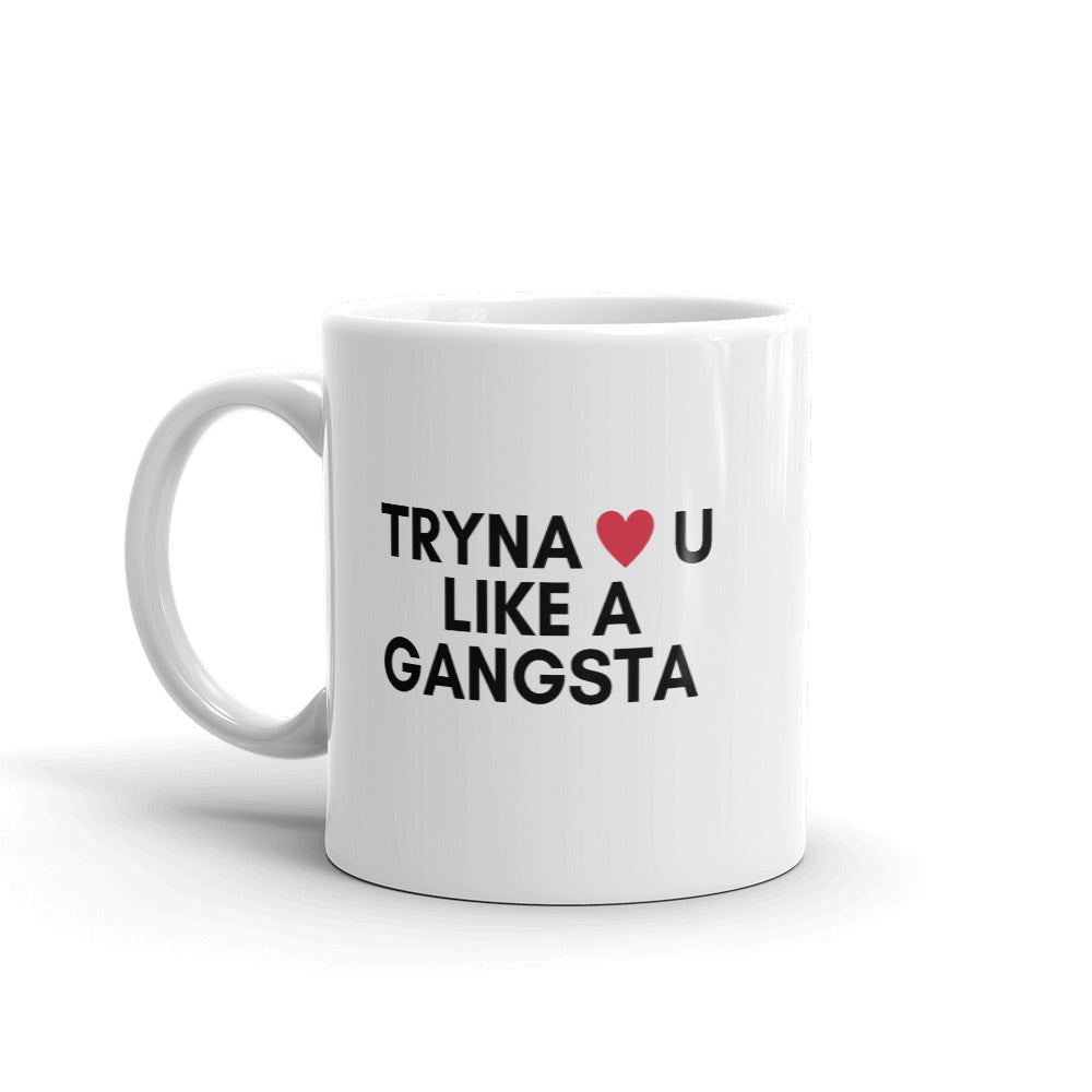 Mug | Tryna Love You Like a Gangsta