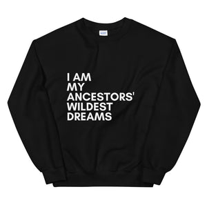 I am my ancestors wildest dream sweatshirt in Black