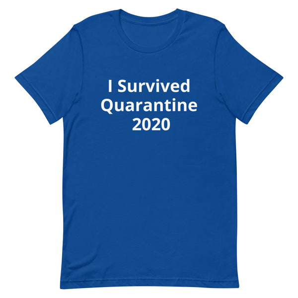 Unisex Tee | I Survived Quarantine 2020