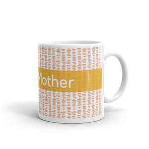Sweet Mother mug