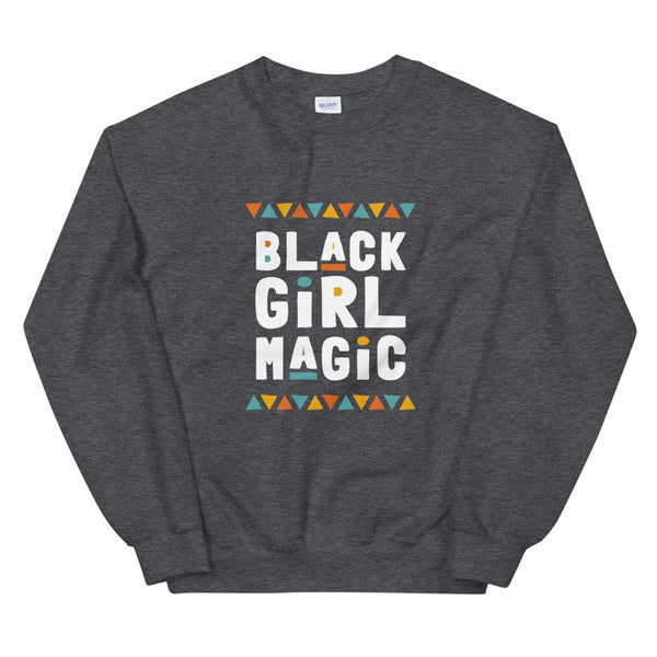 Black Girl Magic Sweatshirt in Dark Heather