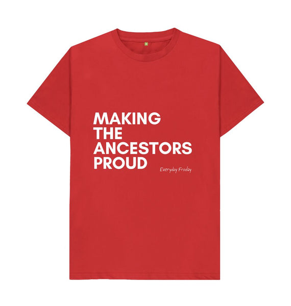 Red Unisex Tee | Making the ancestors proud (coloured)