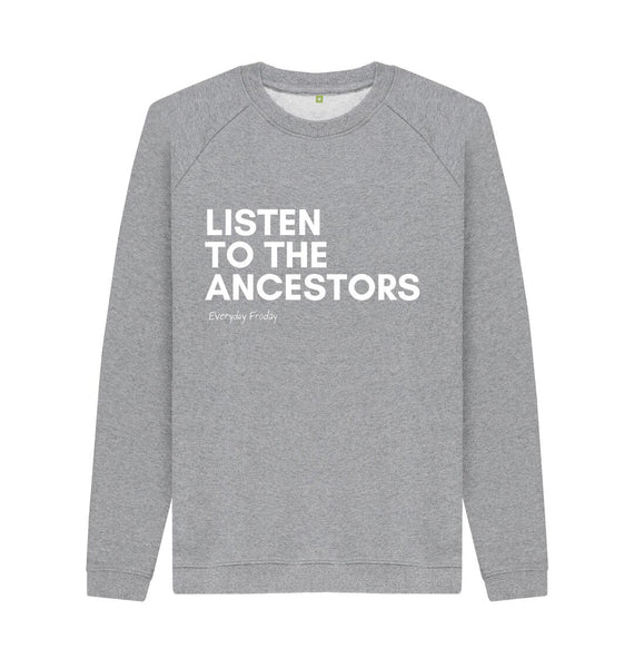 Light Heather Unisex Sweatshirt | Listen to the ancestors (black)