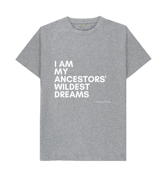 Athletic Grey Unisex tee | I Am My Ancestors Wildest Dreams (NEW)