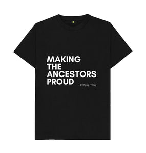 Black Unisex Tee | Making the ancestors proud (coloured)