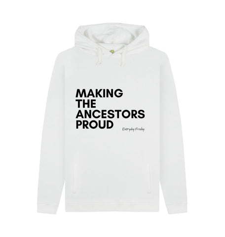 White Unisex Hoodie | Making the ancestors proud