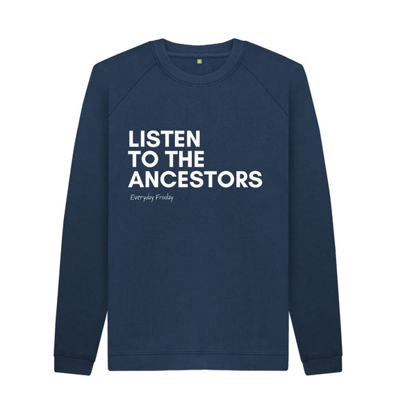 Navy Blue Unisex Sweatshirt | Listen to the ancestors (black)