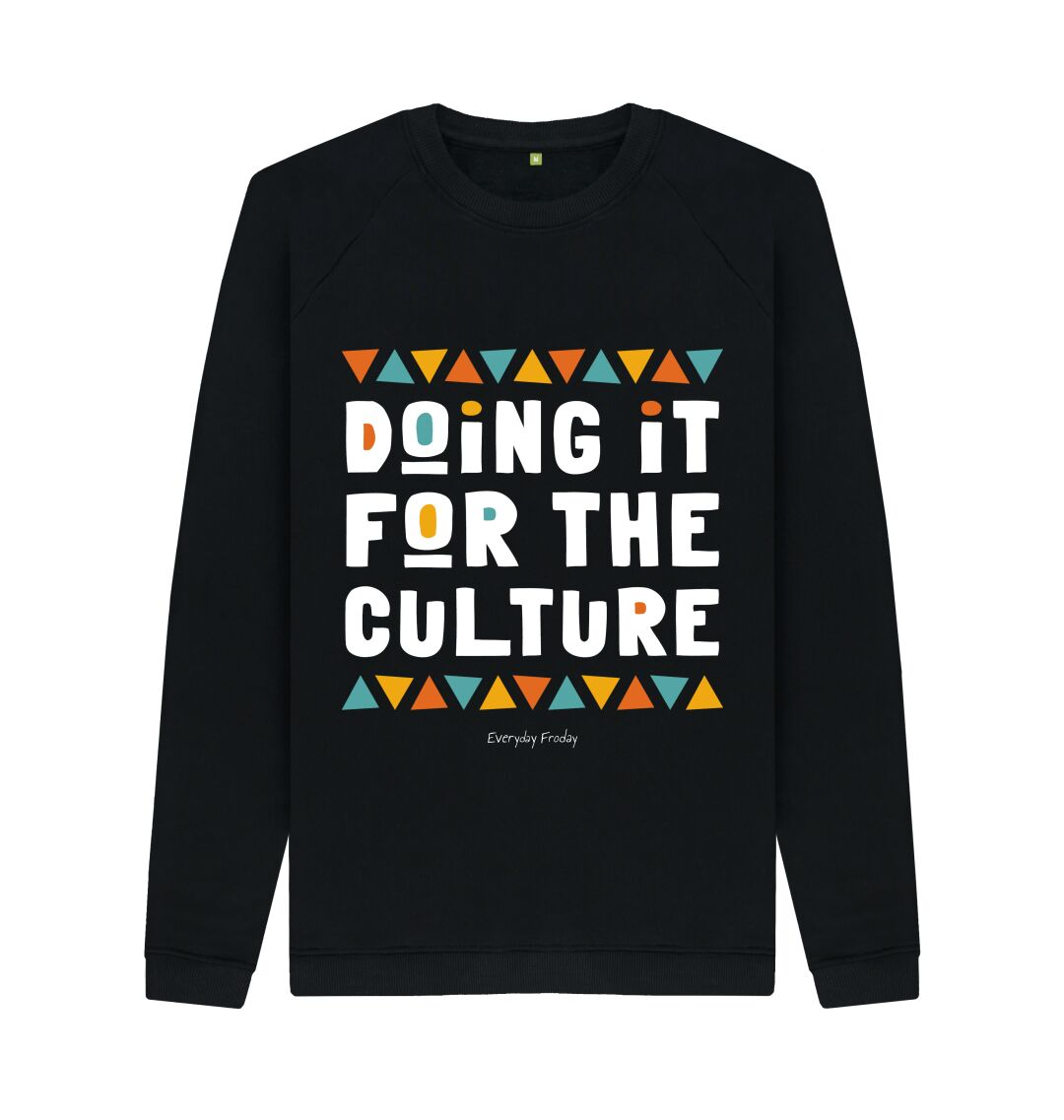 Black Unisex Sweatshirt | Doing it for the culture