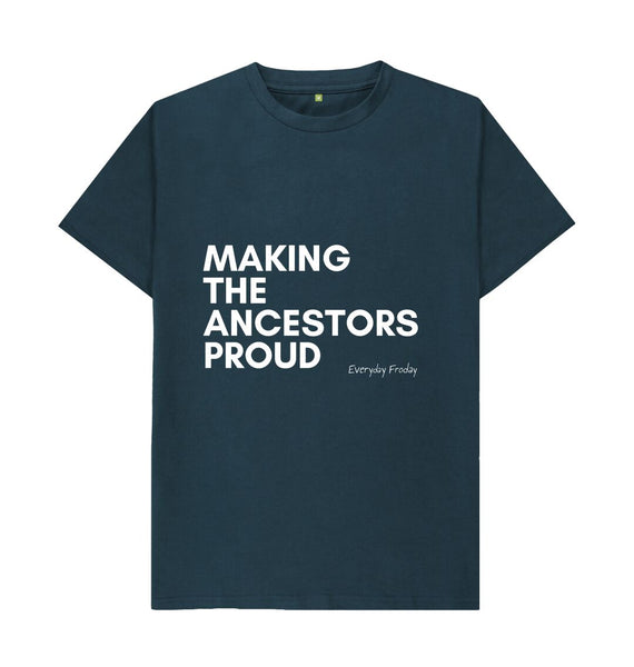 Denim Blue Unisex Tee | Making the ancestors proud (coloured)