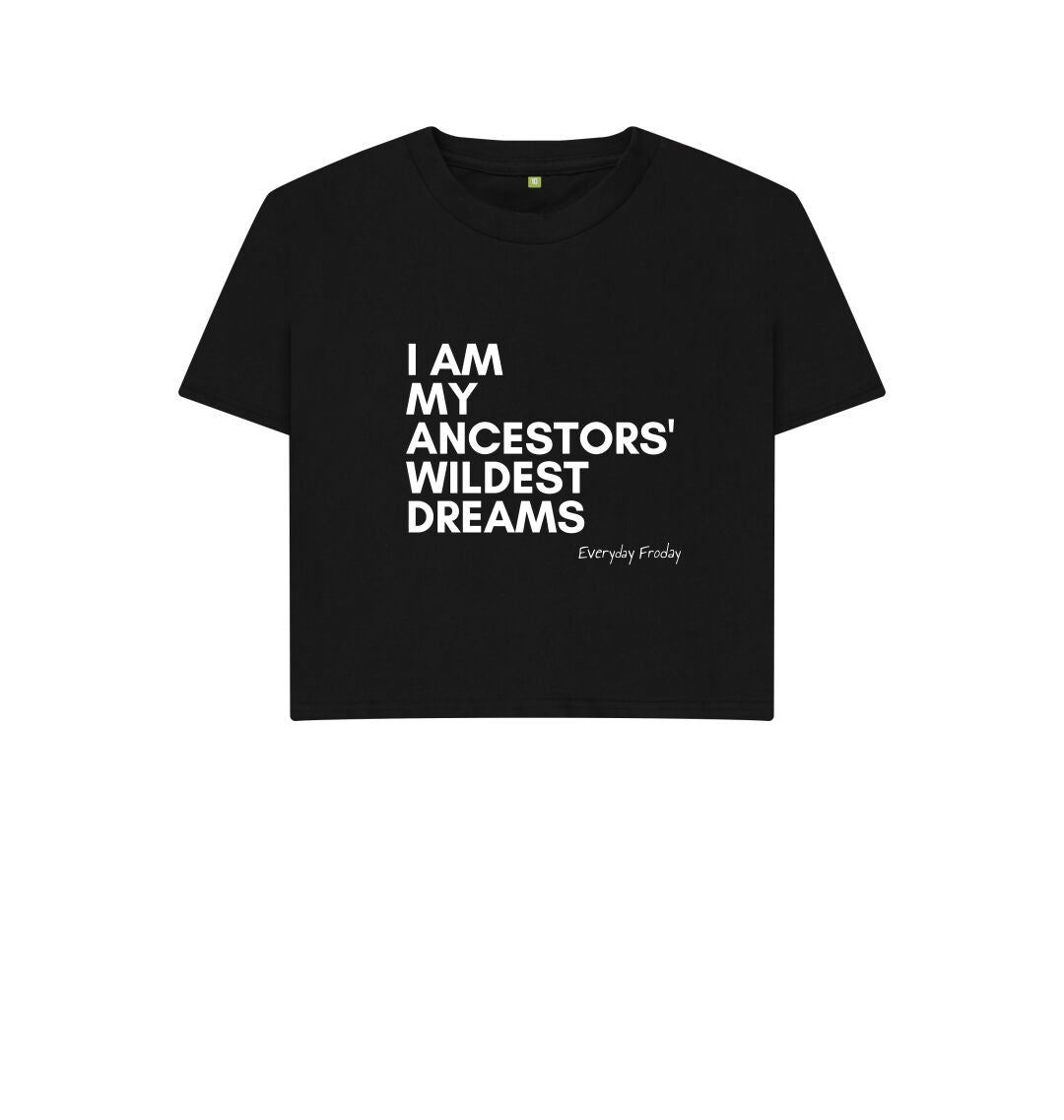 Black Boxy Tee | I Am My Ancestors' Wildest Dreams