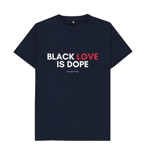 Navy Blue Unisex Tee | Black Love Is Dope (Colour)