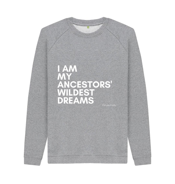Light Heather Unisex Sweatshirt | I am my ancestors' wildest dreams (NEW)