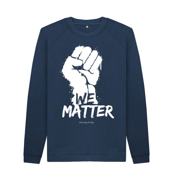 Navy Blue Unisex Sweatshirt | We Matter