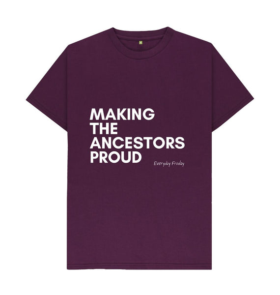 Purple Unisex Tee | Making the ancestors proud (coloured)