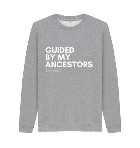 Light Heather Unisex Sweatshirt | Guided by my ancestors  (coloured)