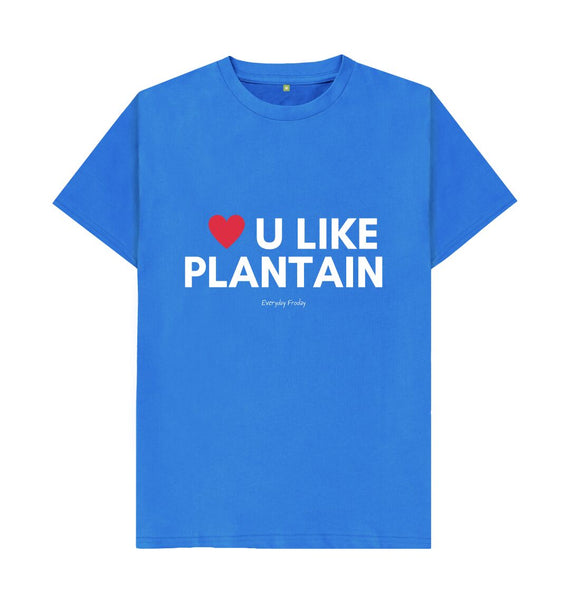 Bright Blue Unisex Tee | Love U Like Plantain (Colour)