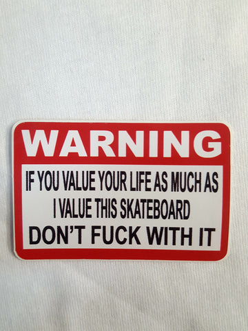 WARNING... dont F*ck with it Sticker