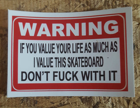 DONT F*CK WITH IT... Skateboard Sticker
