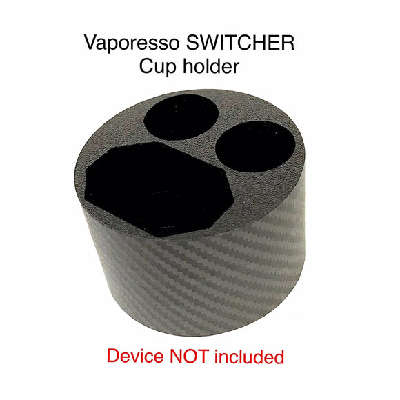 Vaporesso Switcher CUP HOLDER by Jwraps