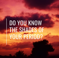 Do you know the shades and colours of your period? And what do they mean?