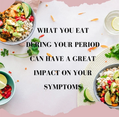 What you eat during your period can have a great impact on your symptoms