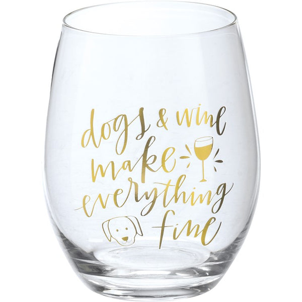 Dogs & Wine Make Everything Fine Glass