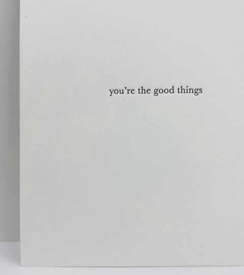 You're The Good Things Card