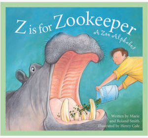 Z is for Zookeeper: Zoo alphabet/paperback