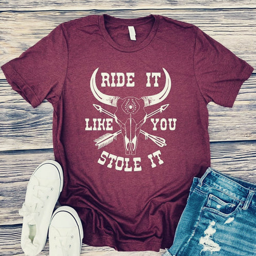 THE RIDE IT LIKE YOU STOLE IT GRAPHIC TEE