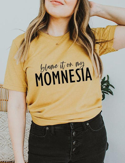 Blame It On My Momnesia - UntamedFaithBoutique