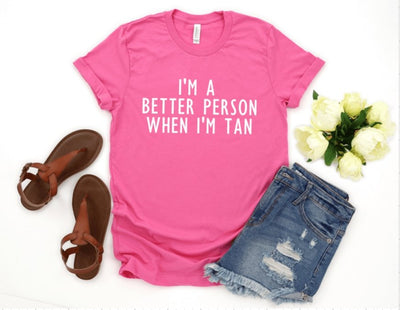 I'm a Better Person When I'm Tan Hot Pink Graphic Tee - UntamedFaithBoutique