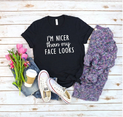 I'm Nicer Than My Face Looks Black Graphic Tee - UntamedFaithBoutique