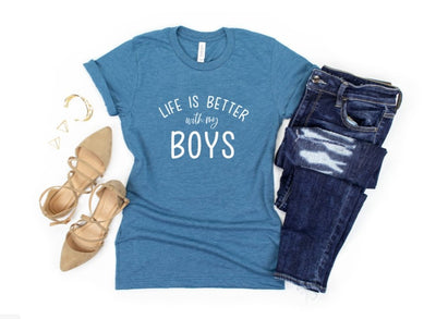 Life Is Better with my Boys T-Shirt - UntamedFaithBoutique