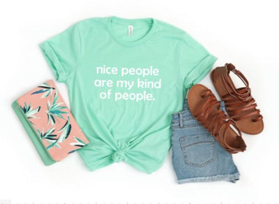 Nice People Are My Kind Of People T-Shirt - UntamedFaithBoutique