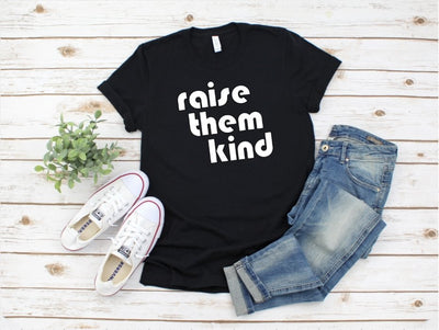Raise them Kind T-Shirt - UntamedFaithBoutique