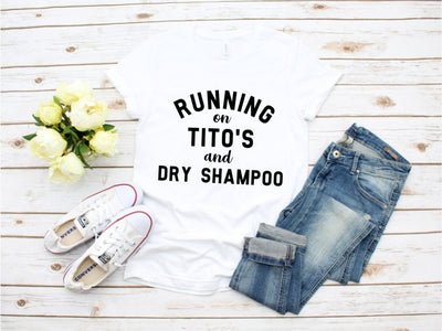 Running on Tito's and Dry Shampoo White Graphic Tee - UntamedFaithBoutique